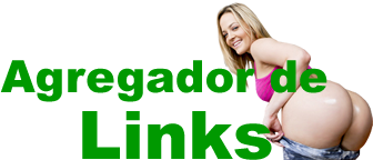 Agregador De Links – Agrupa Links – Agregador Pornô